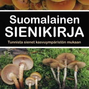 Suomalainen Sienikirja - Tunnista sienet kasvuympäristön mukaan